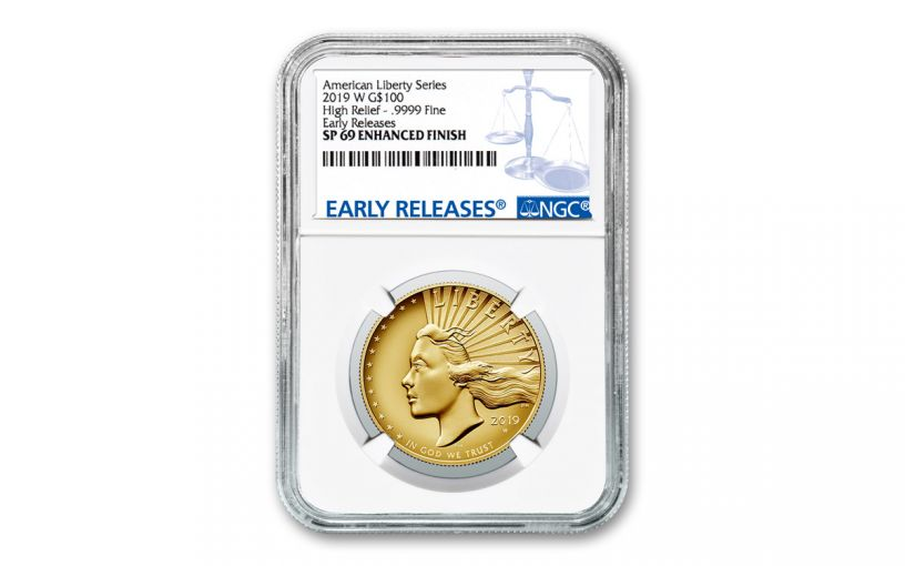 2019-W $100 1-oz Gold American Liberty High Relief NGC SP69 Enhanced Finish Early Releases