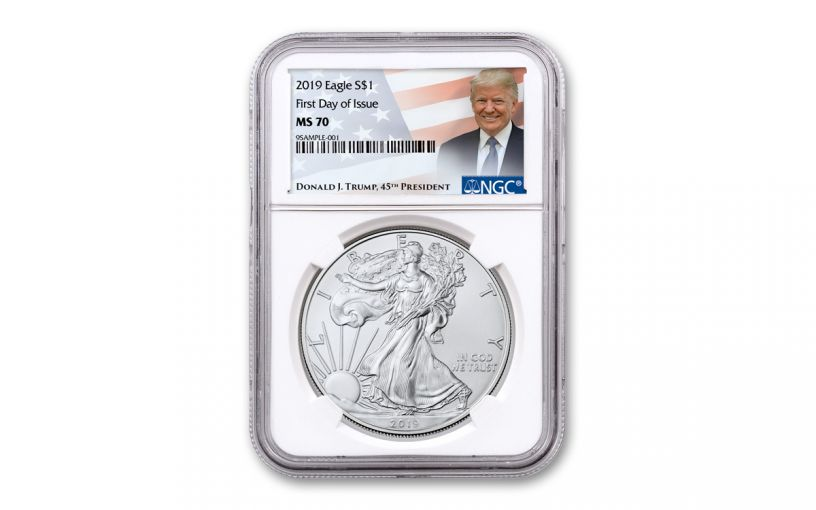 2019 $1 1-oz Silver Eagle NGC MS70 First Day of Issue w/Trump Label