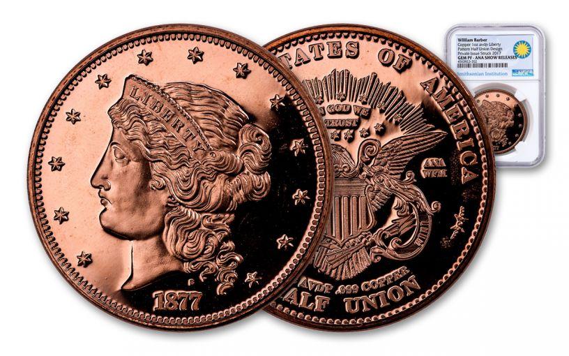 1877 Smithsonian 50 Dollar 1-oz Copper Half Union NGC Gem Proof- ANA Show Release