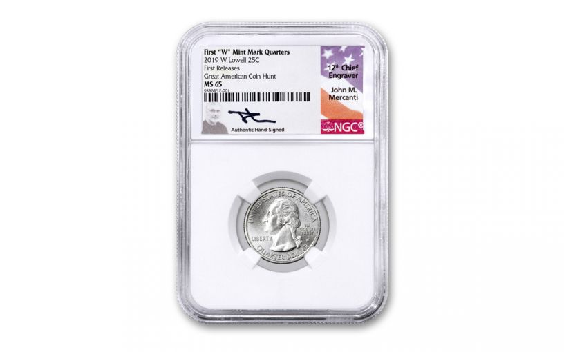 2019-W 25¢ Lowell National Historic Park America the Beautiful Quarter NGC MS65 First Releases w/Mercanti Signature