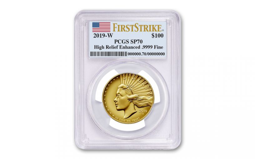 2019-W $100 1-oz Gold American Liberty High Relief PCGS SP70 Enhanced Finish First Strike w/Flag Label