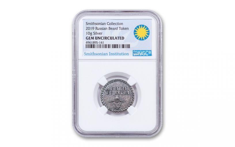 2019 Smithsonian 10 Gram Silver Russian Beard Token NGC Gem Antiqued - Smithsonian Label