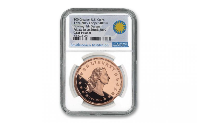 1794-2019 1-oz Copper America's First Silver Dollar NGC Gem Proof w/Smithsonian Label