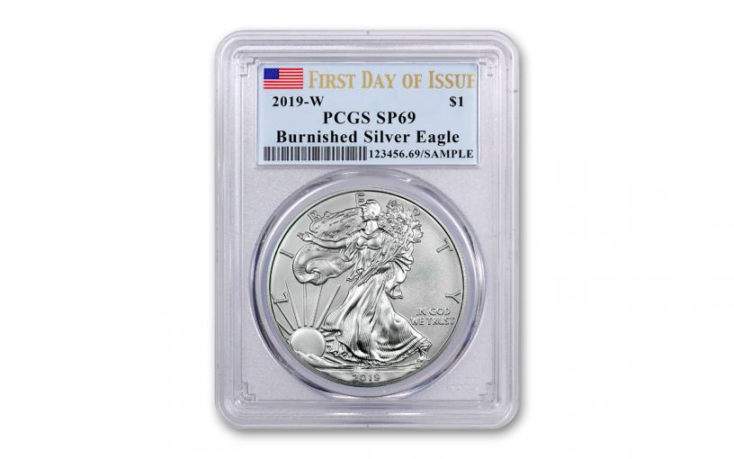 2019-W $1  1-oz Burnished Silver American Eagle PCGS SP69 First Day of Issue - Flag Label