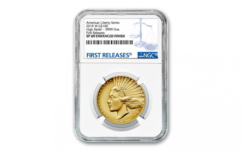 2019-W $100 1-oz Gold American Liberty High Relief NGC SP69 Enhanced Finish First Releases