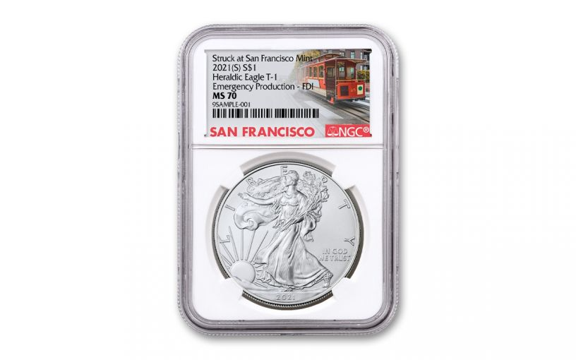 """2021(S) $1 1-OZ SILVER EAGLE TYPE 1 """"STRUCK AT SAN FRANCISCO"""" NGC MS70 FDI - EMERGENCY PRODUCTION - TROLLEY LABEL"""