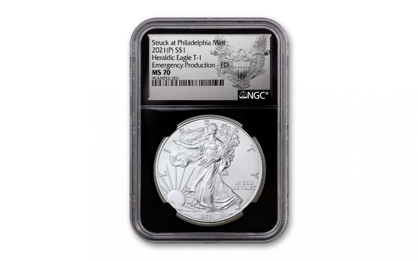 2021(P) $1 1-oz Silver Eagle Type 1 Struck At Philadelphia Emergency Production NGC MS70 First Day of Issue w/Black Core & Heraldic Eagle Label