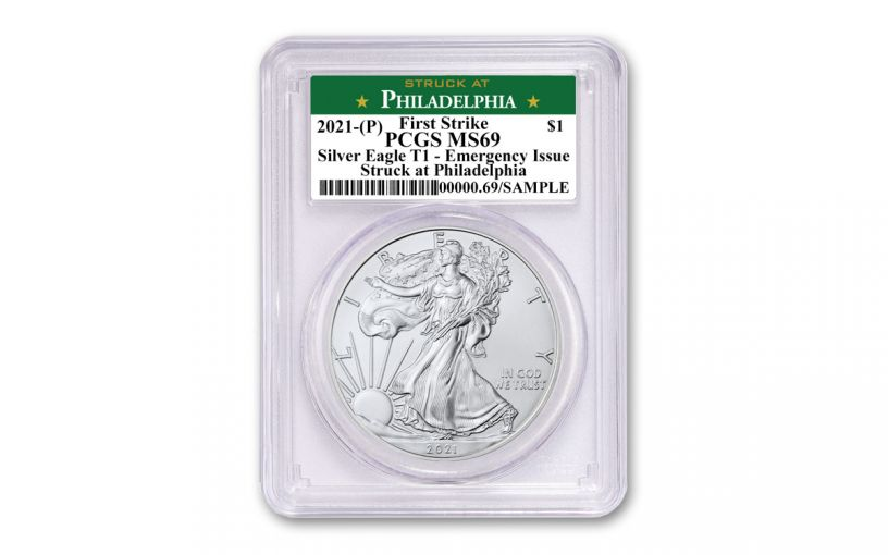 2021(P) $1 1-oz Silver Eagle Type 1 Struck At Philadelphia Emergency Production PCGS MS69 First Strike w/Green Label