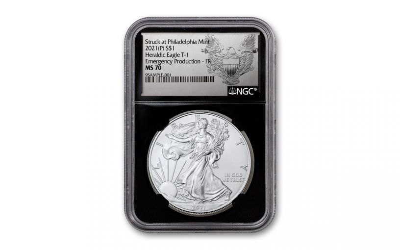 2021(P) $1 1-oz Silver Eagle Type 1 Struck At Philadelphia Emergency Production NGC MS70 First Releases w/Black Core & Heraldic Eagle Label