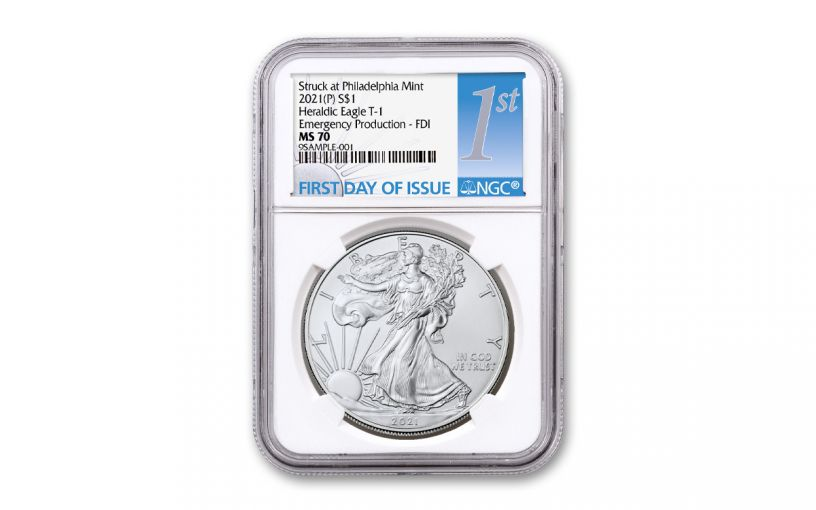 2021(P) $1 1-oz Silver Eagle Type 1 Struck At Philadelphia Emergency Production NGC MS70 First Day of Issue w/Blue & Silver 1st Label