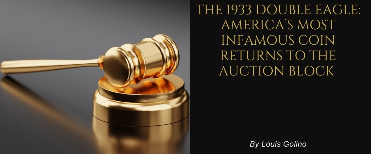 The 1933 Double Eagle: America's Most Infamous Coin Returns to the Auction Block