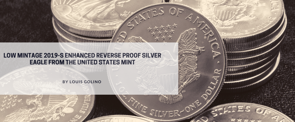 Low Mintage 2019-S Enhanced Reverse Proof Silver Eagle from the United States Mint