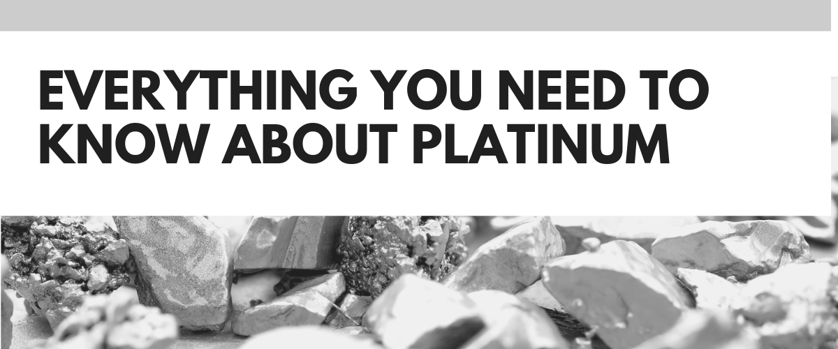 Everything You Need to Know About Platinum