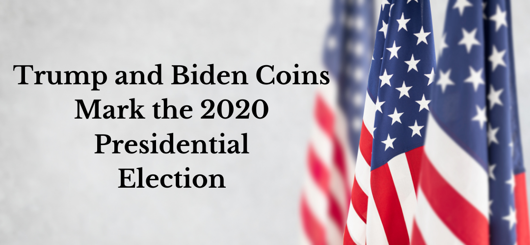 Trump and Biden Coins Mark the 2020 Presidential Election