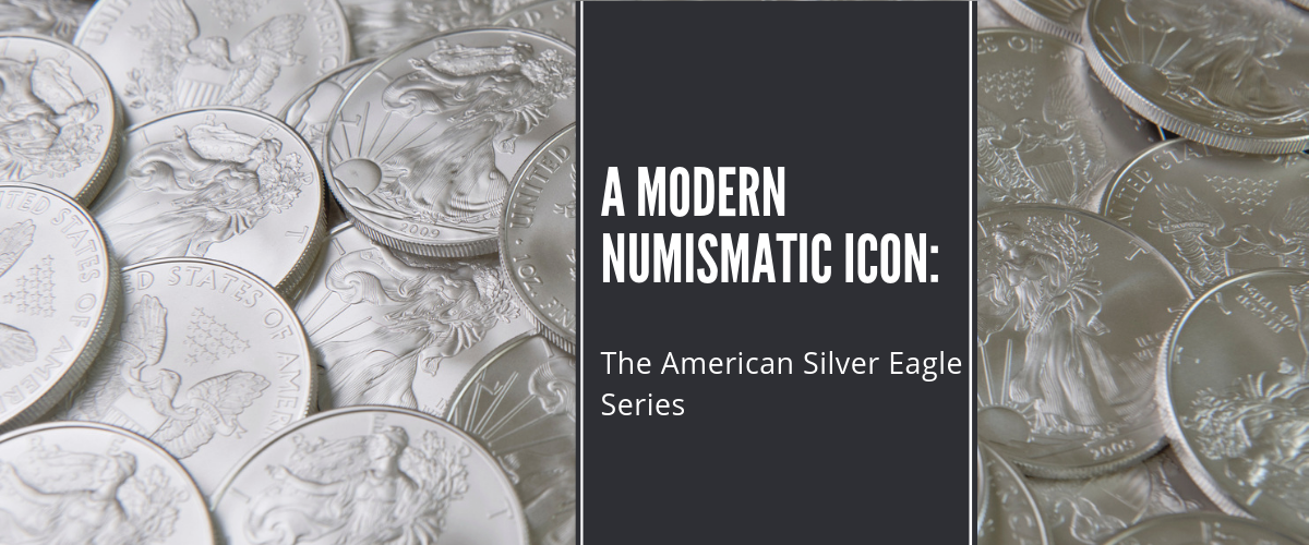 A Modern Numismatic Icon: The American Eagle Series