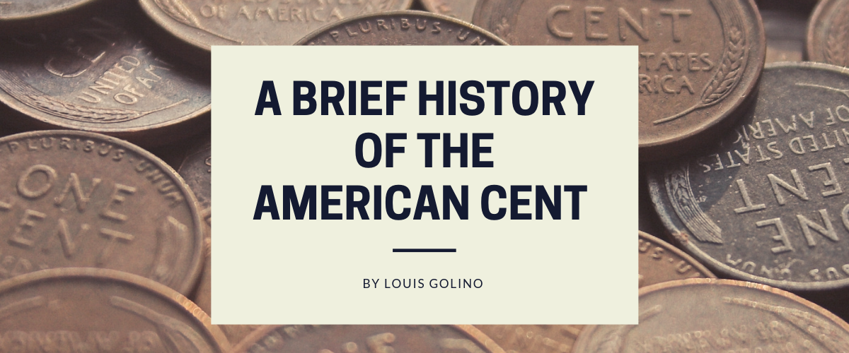 A Brief History of the American Cent