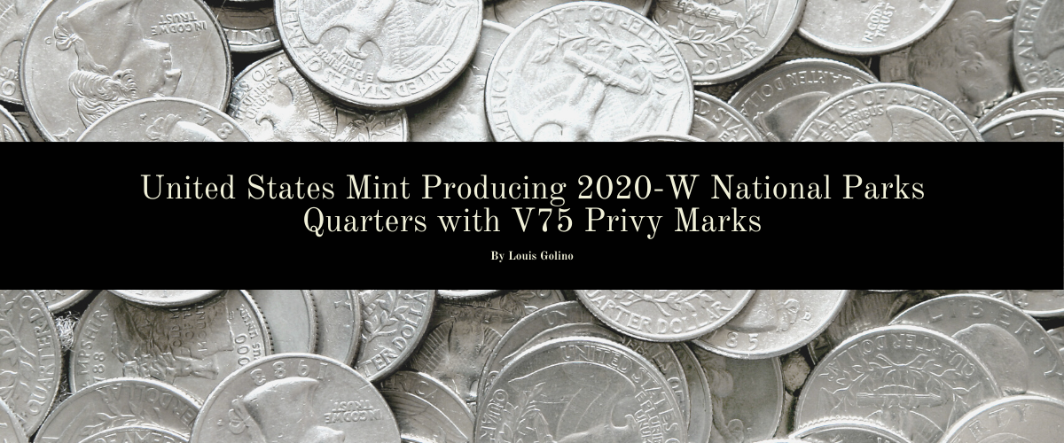 United States Mint Producing 2020-W National Parks Quarters with V75 Privy Marks