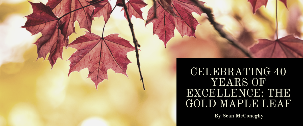 Celebrating 40 Years of Excellence: The Gold Maple Leaf