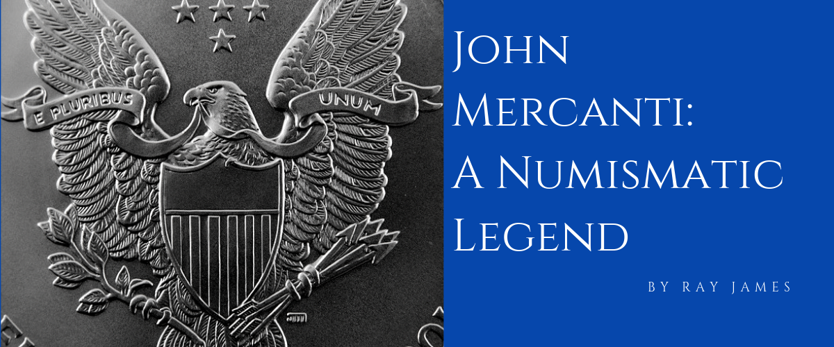 John Mercanti: A Numismatic Legend
