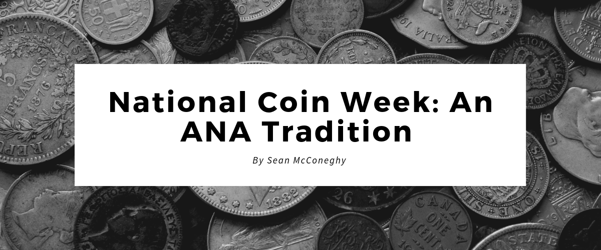 National Coin Week: An ANA Tradition