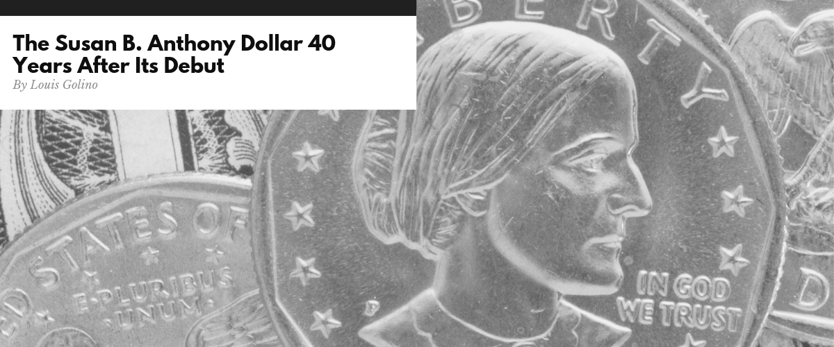 The Susan B. Anthony Dollar 40 Years After Its Debut