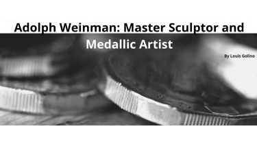Adolph Weinman: Master Sculptor and Medallic Artist
