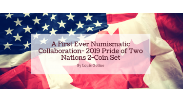 A First-Ever Numismatic Collaboration: 2019 Pride of Two Nations 2-Coin Set