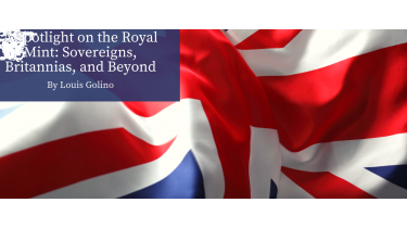 A Spotlight on the Royal Mint: Sovereigns, Britannias, and Beyond
