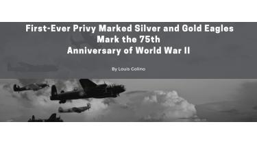 First-Ever Privy Marked Silver and Gold Eagles Mark 75th Anniversary of World War II