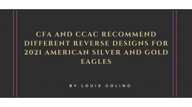 CFA and CCAC Recommend Different Reverse Designs for 2021 American Silver and Gold Eagles
