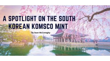A Spotlight on the South Korean KOMSCO Mint
