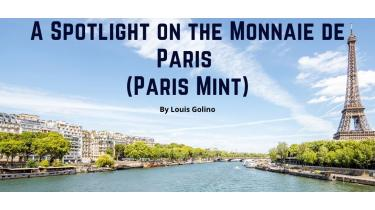 A Spotlight on the Monnaie de Paris (Paris Mint)