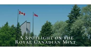 A Spotlight on the Royal Canadian Mint