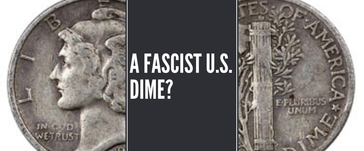 A Fascist U.S. Dime?