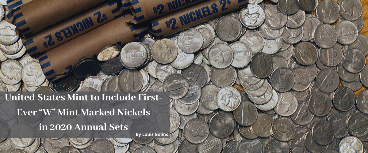 "United States Mint to Include First-Ever ""W"" Mint Marked Nickels in 2020 Annual Sets"