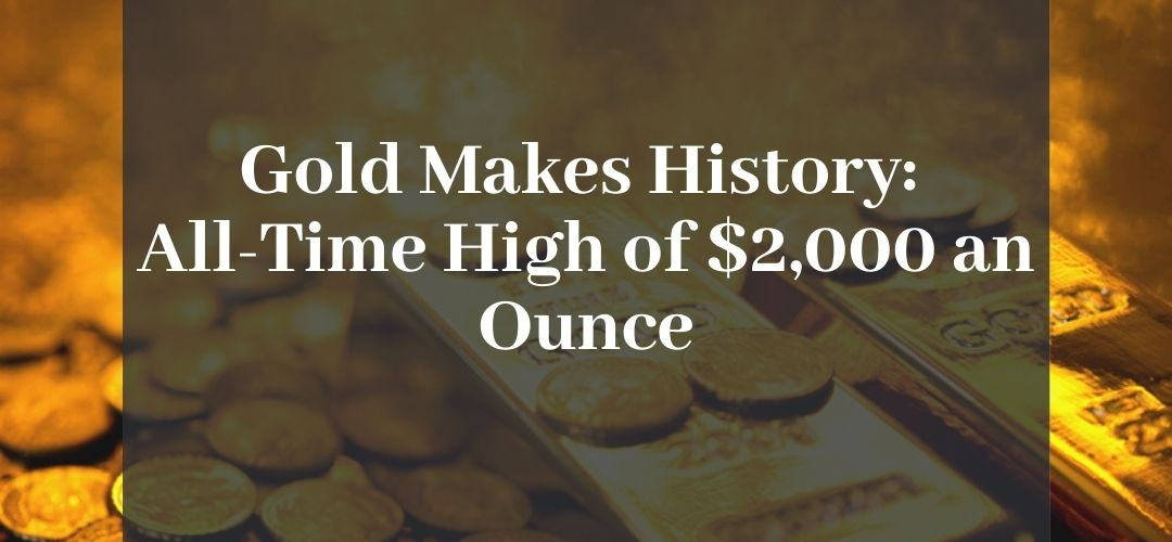Gold Makes History: All-Time High of $2,000 an Ounce