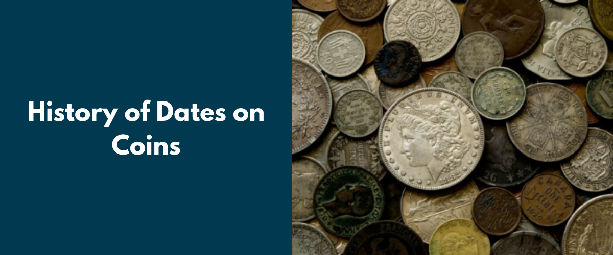 History of Dates on Coins