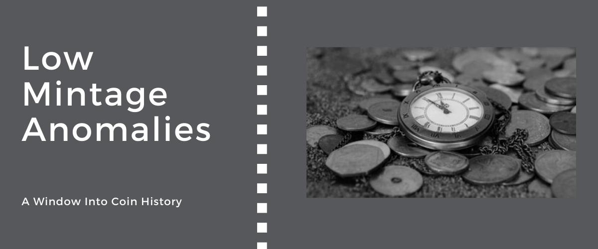 Low Mintage Anomalies: Windows Into Coin History