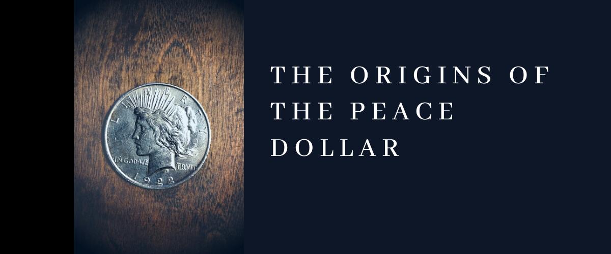 The Origin of the Peace Dollar