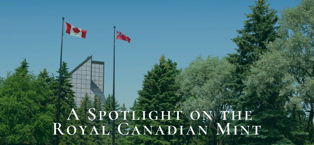 A Spotlight on the Royal Canadian Mint
