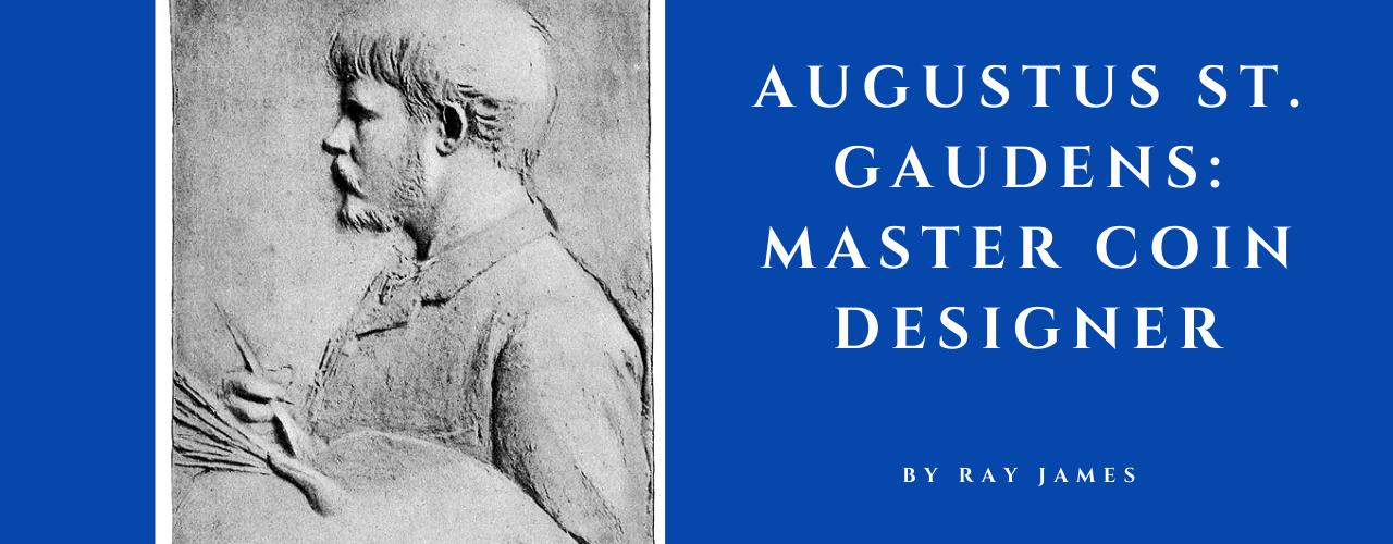 Augustus St. Gaudens: Master Coin Designer