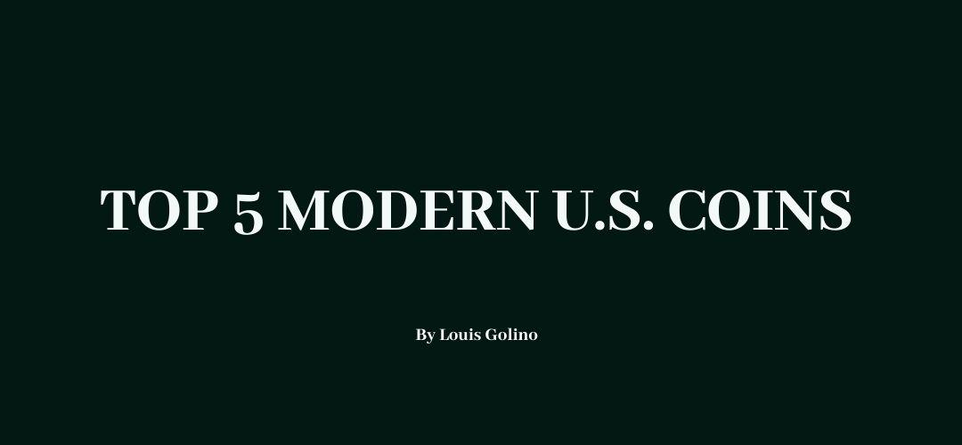 Top 5 Modern U.S. Coins
