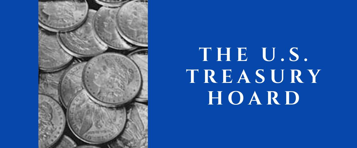 The U.S. Treasury Hoard