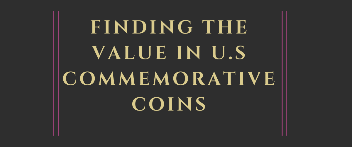Finding the Value in U.S Commemorative Coins