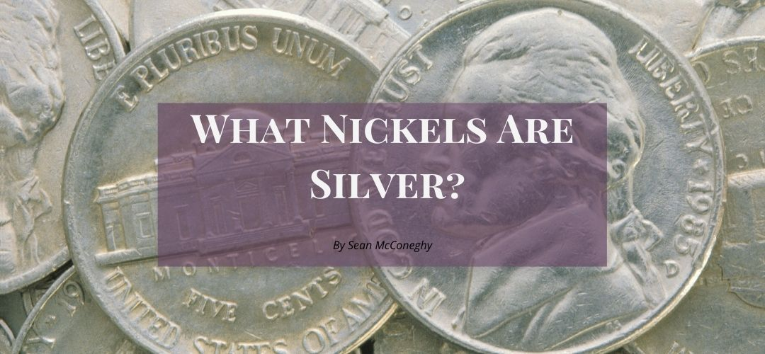 What Nickels Are Silver?