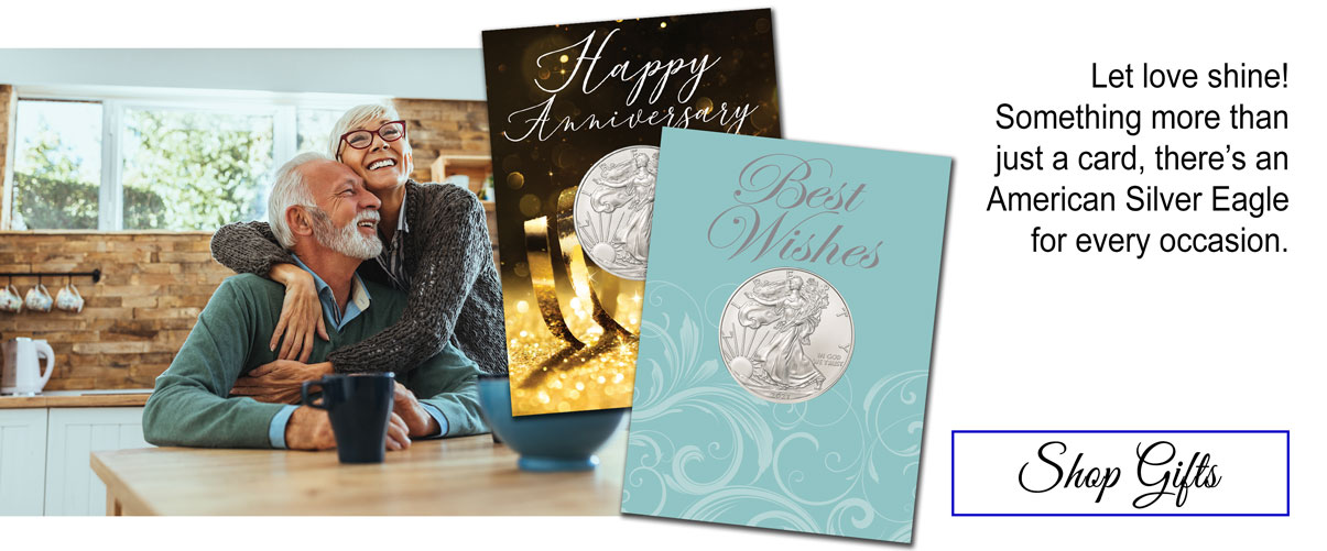 Let love shine! Something more than just a card, there's an American Silver Eagle for every occasion. Shop gifts
