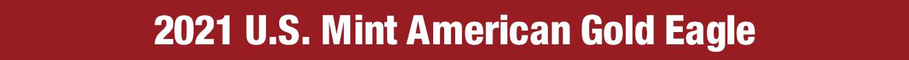 2021 U.S. Mint American Gold Eagle