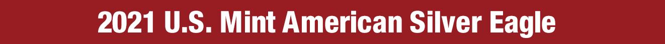 2021 U.S. Mint American Silver Eagle