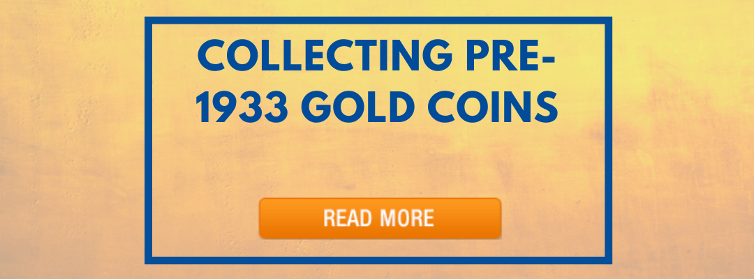 Banner for Collecting Pre-1933 Gold Article